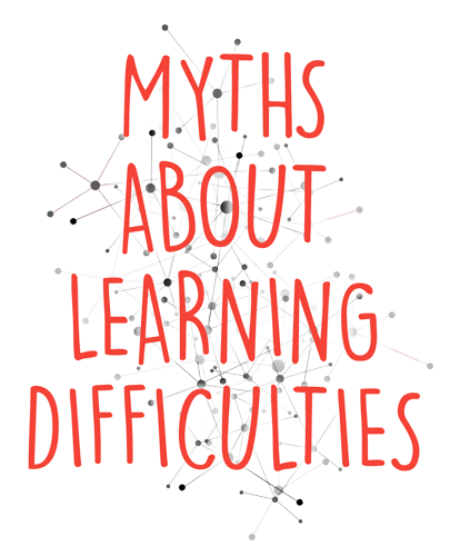 Myths about Learning Difficulties